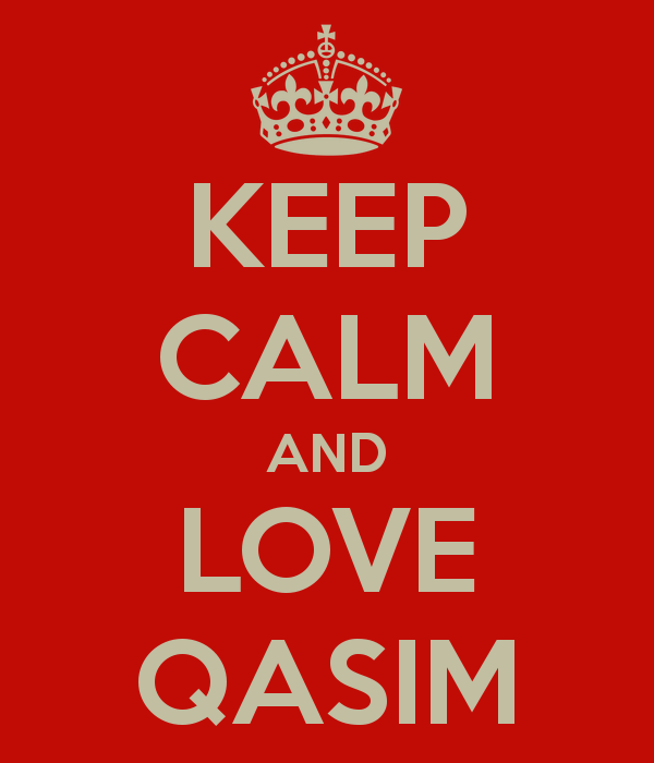 Keep Calm And Love Qasim