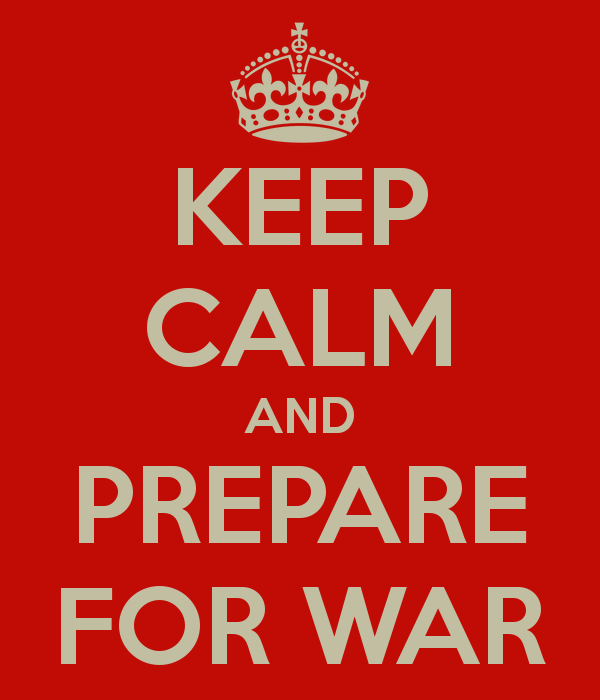 Keep Calm And Prepare For War