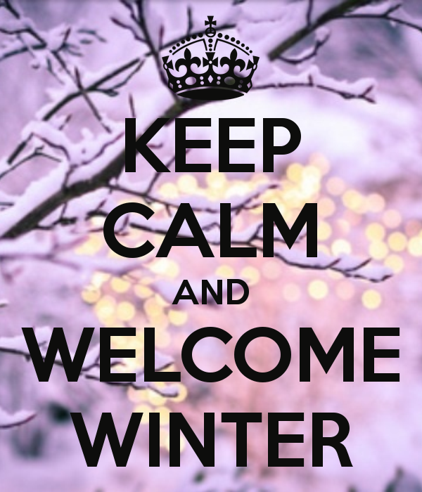 Keep Calm And Welcome Winter