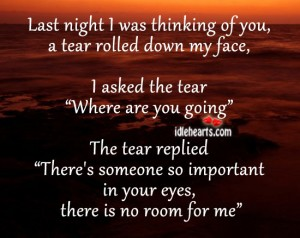 Last Night I Was Thinking Of You, A Tear Rolled Down My Face