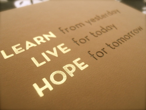 Learn From Yesterday Live For Today Hope For Tomorrow ~ Apology Quote