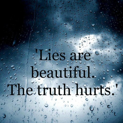 'Lies Are Beautiful. The Truth Hurts.'