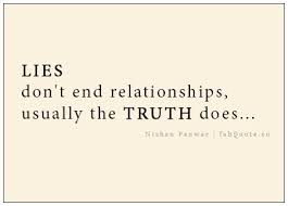 Lies Don't End Relationships, Usually The Truth Does