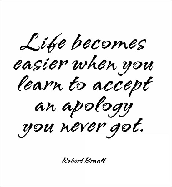 Life Becomes Easier When You Learn To Accept An Apology You Never Got    Quotespictures.com