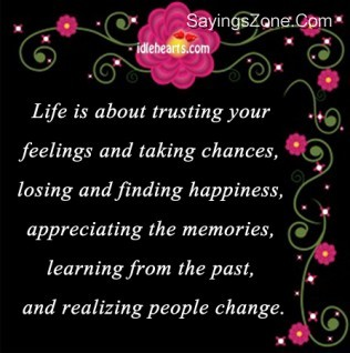 Marvelous Related Quotes. Life Is About Trusting Our Feelings ...