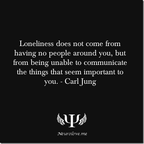 Loneliness Does Not Come From Having No People Around You, But From Being Unable To Communicate The Things That Seem Important To You
