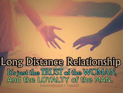 Long Distance Relationship It's Just The Trust Of The Woman, And The Loyalty Of The Man