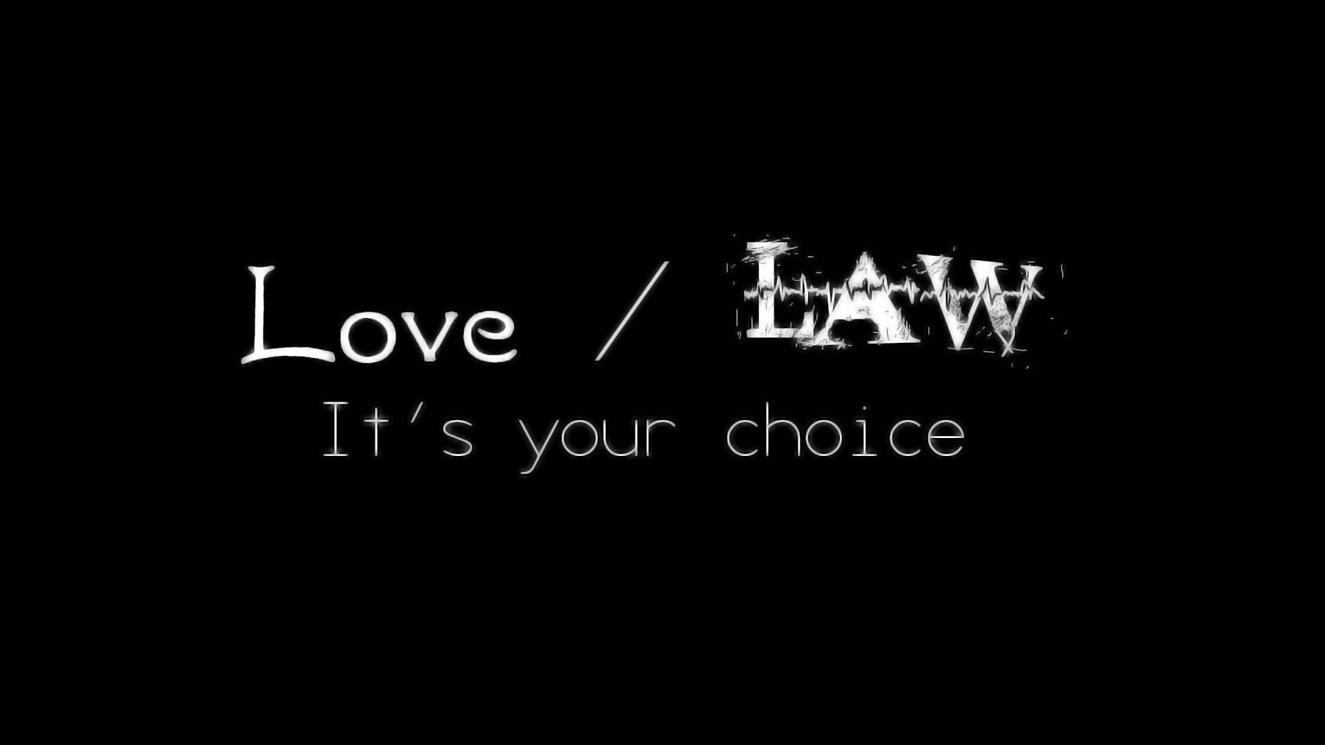 Love Law It's Your Choice