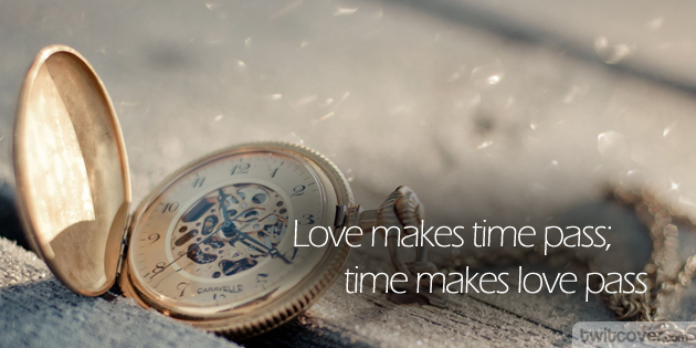 Love Makes Time Pass, Time Makes Love Pass