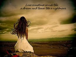 Love Sometimes Comes Like a Dream And Leave Like a Nightmare