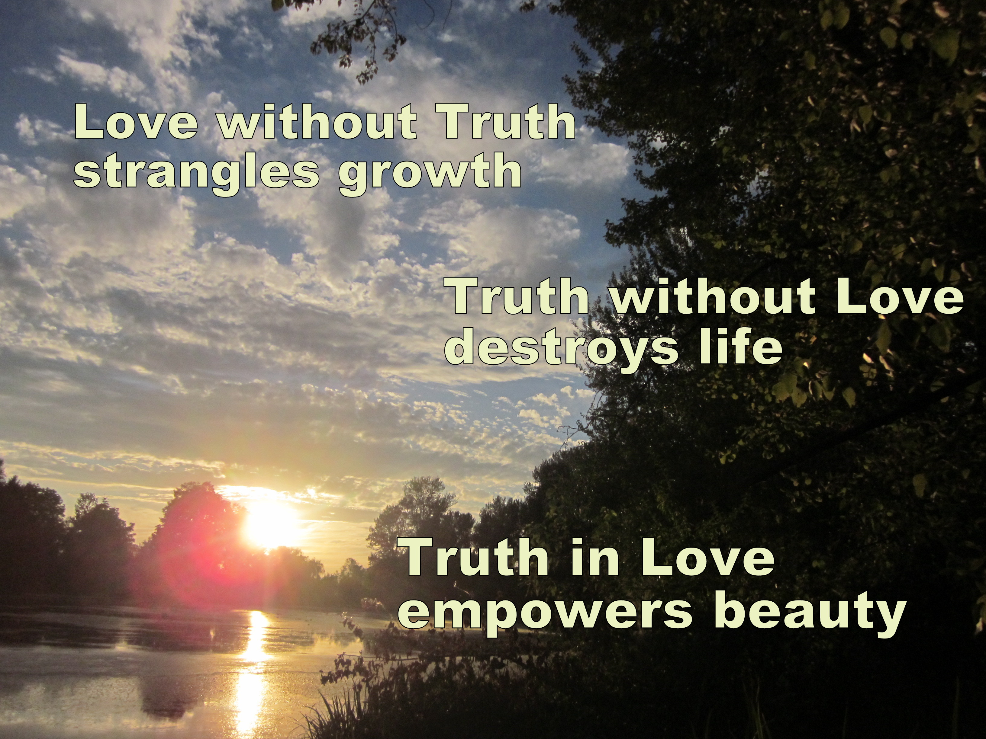 Love Without Truth Strangles Growth, Truth In Love Empowers Beauty