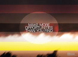 Make More Opportunities Than You Find