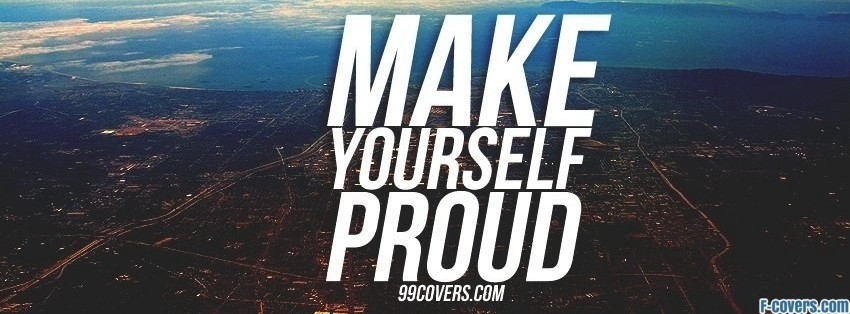 Make Yourself Proud, Facebook Cover Picture
