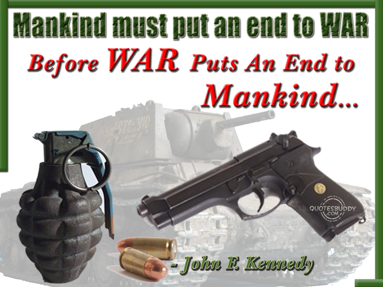 Mankind Must Put And End To War Before War Puts An End To Mankind