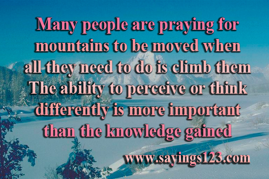 Many People Are Praying For Mountains To Be Moved When All They Need To Do Is Climb Them