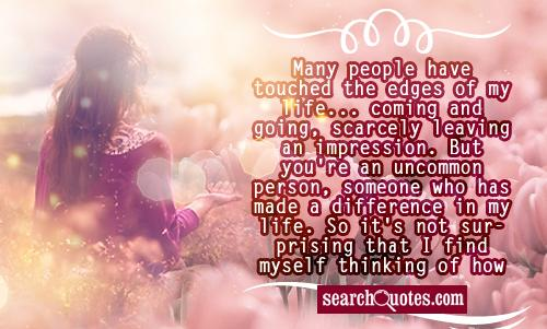 Many People Have Touched The Edges Of My Life