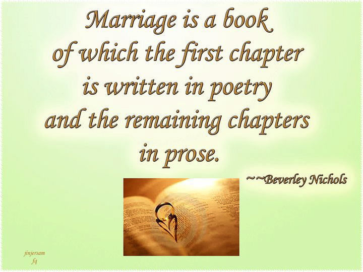 Marriage Is A Book Of Which The First Chapter Is Written In Poetry And The Remaining Chapters In Prose