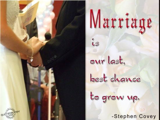 Marriage Is Our Last, Best Chance To Grow Up