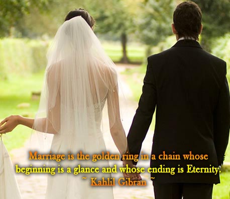 Marriage Is The Golden Ring In A Chain Whose Beggnning Is A Glance Whose Whole Ending Is Eternity