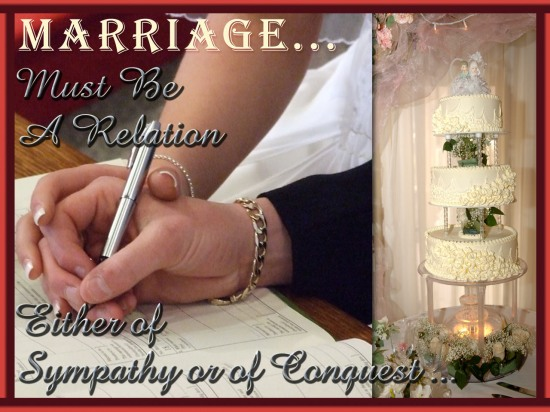 Marriage Must Be A Relation Either of Sympathy Or Of Conquest