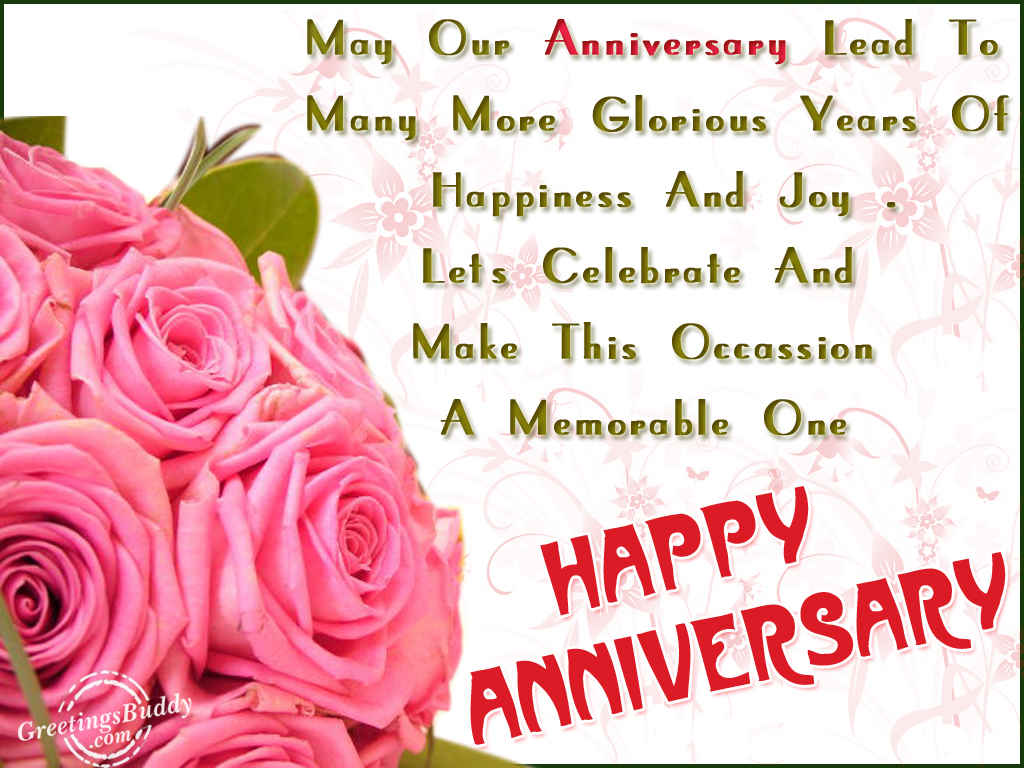 May Our Anniversary Lead To Many More Glorious Years Of Happiness And Joy, Lets Celebrate And Make This Occassion A Memerable One, Happy Anniversary