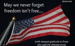May We Never Forget Freedom Isn't Free