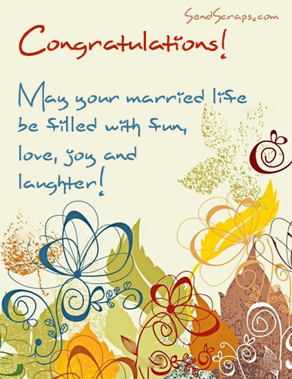 May Your Married Life Be Filled With Fun, Love, Joy And Laughter!
