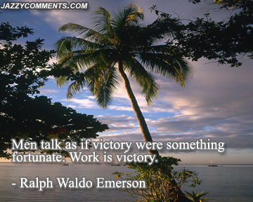 Men Talk As It Victory Were Something Fortunate. Work Is Victory
