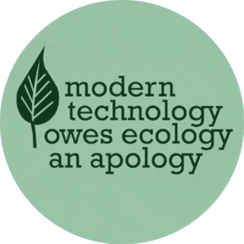 Modern Technology Owes Ecology An Apology ~ Apology Quote