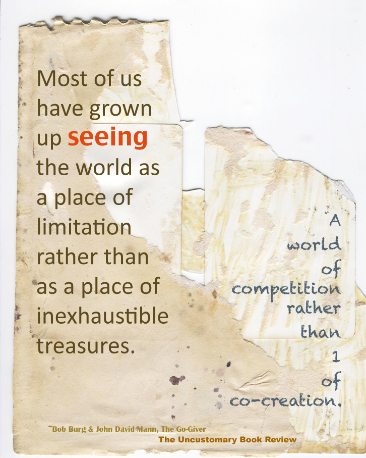 Most Of Us Have Grown Up Seeing The World As A Place Of Limitation Rather Than As A Place Of Inexhaustible Treasures