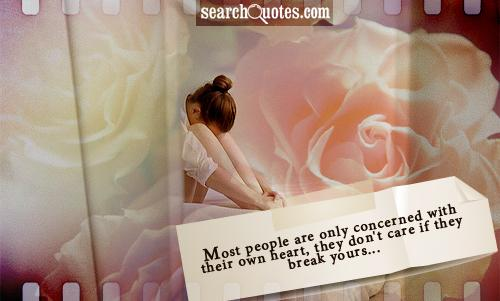Most People Are Only Concerned With Their Own Heart, They Don't Care If They Break Years