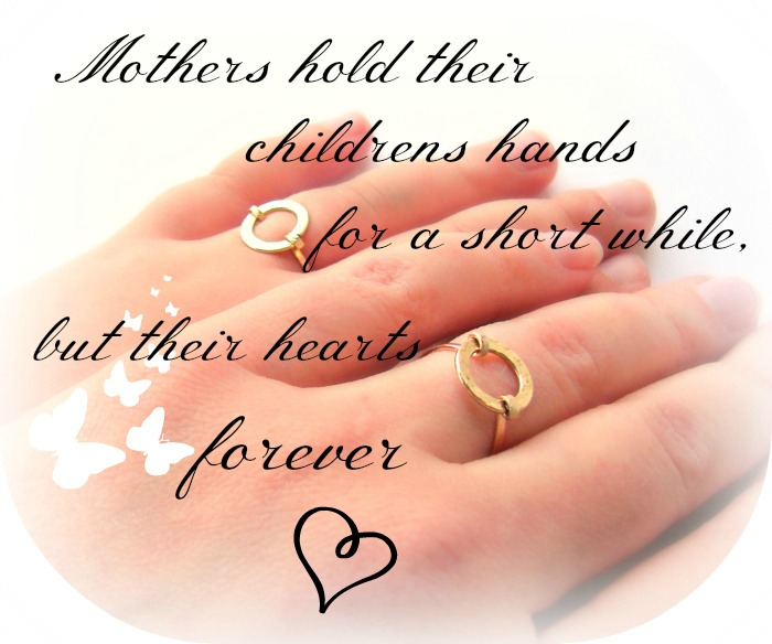 Mothers Hold Their Childrens Hands For a Short While, But Their Heart Forever