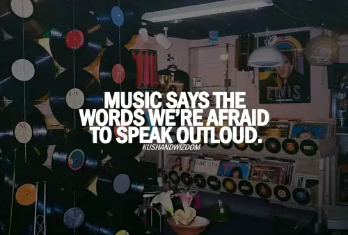 Music Says The Words We're Afraid To Speak Outloud