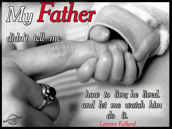 Love Quotes For Him Dad : Love You Dad Quotes Daughter My father didnt tell me how