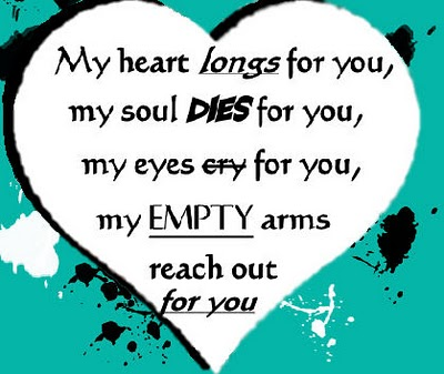 My Heart Longs For You, My Soul Dies For You, My Eyes Cry For You, My Empty Arms Reach Out For You