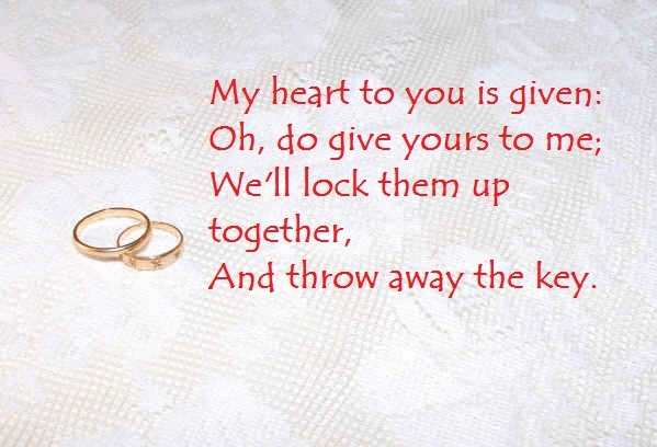 My Heart To You Is Given; Oh, Do Give Yours To Me; We'll Lock Them Up Together, And Throw Away The Key