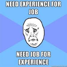 Need Experience For Job, Need Job For Experience