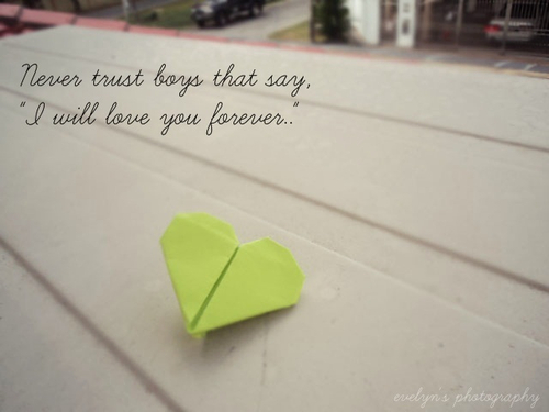 "Never Trust Boys That Say, ""I Will Love You Forever"""