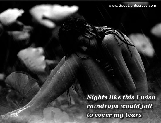 Nights Like This Wish Raindrops Would Fall To Cover My Tears