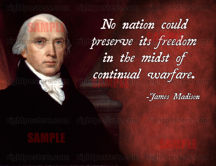No Nation Could Preserve Its Freedom In The Midst Of Continual Warfare