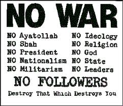 No War No Followers Destroy That Which Destroys You