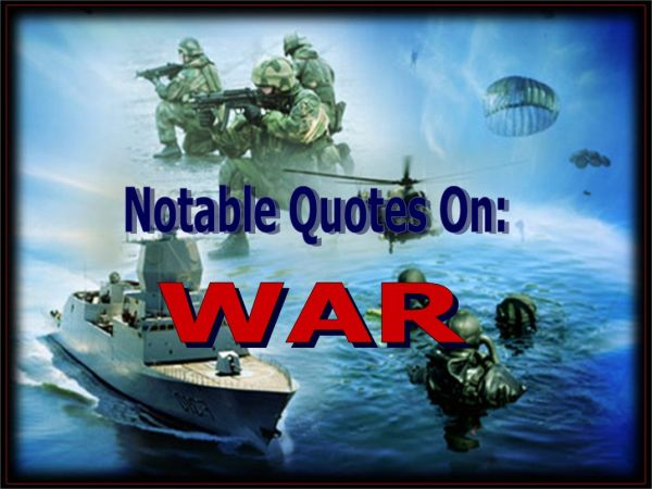 Notable Quotes On War