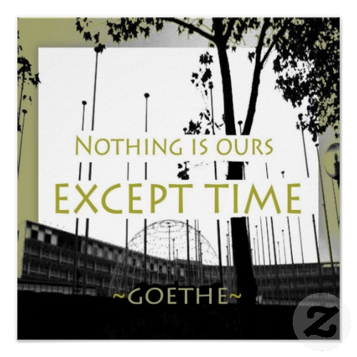 Nothing Is Ours Except Time