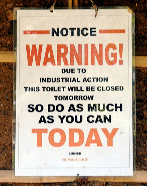 Notice Warning! Due To Industrial Action This Toilet Will Be Closed Tomorrow So Do As Much You Can Today