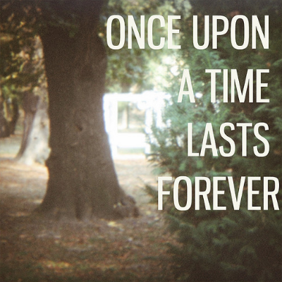 Once Upon A Time Lasts Forever