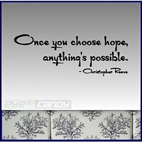 Once You Choose Hope, Anything's Possible