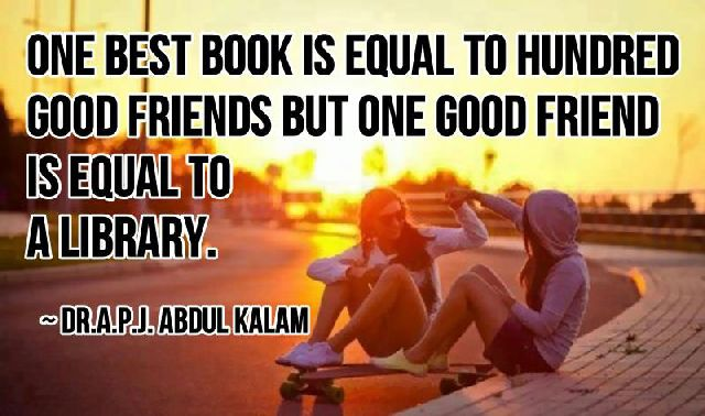 One Best Book Is Equal To Hundred Good Friends But One Good Friend Is Equal To A Library