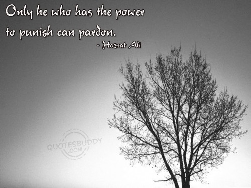 Only He Who Has The Power To Punish Can Pardon