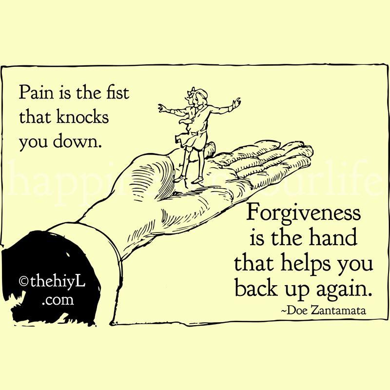 Pain Is The First That Knocks You Down. Forgiveness Is The Hand That Helps You Back Up Again