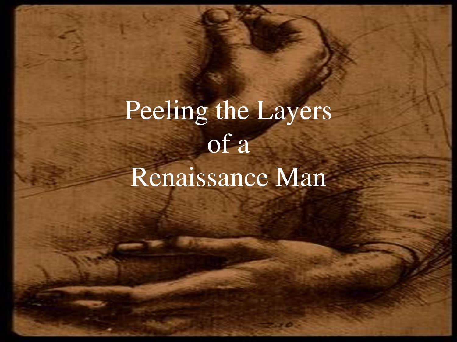 Peeling The Layers Of A Renaissance Man